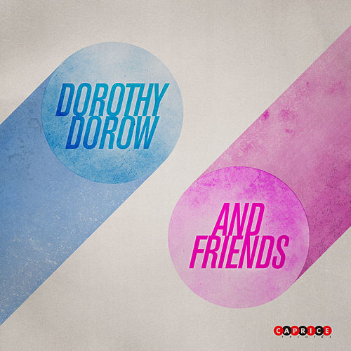 Dorothy Dorow and Friends by Various Artists