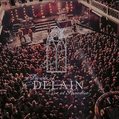 A Decade of Delain: Live at Paradiso by Delain