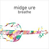 Breathe (Orchestrated) by Midge Ure