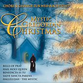 Mystic Gregorian Christmas by Various Artists