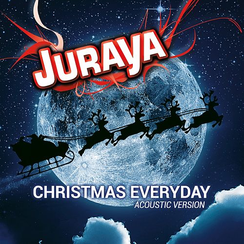 Christmas Everyday (Acoustic Version) by Juraya