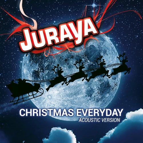Christmas Everyday (Acoustic Version) by Juraya