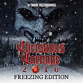 Christmas Carnage 2016: Freezing Edition de Various Artists