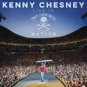 Live in No Shoes Nation by Kenny Chesney