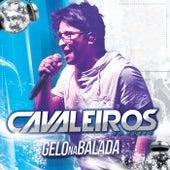 Gelo na Balada by Cavaleiros do Forró