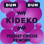 Dum Dum (Yousef Circus Rework) von Kideko