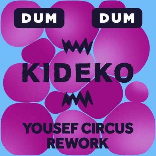 Dum Dum (Yousef Circus Rework) di Kideko