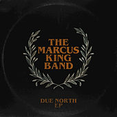 Due North EP de The Marcus King Band