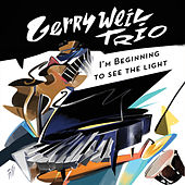 I'm Beginning to See the Light by Gerry Weil