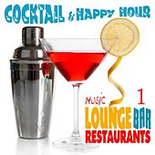 Cocktail and Happy Hour Music Lounge Bar and Restaurants, Vol. 1 by Various Artists