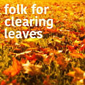 Folk For Clearing Leaves de Various Artists