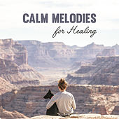 Calm Melodies for Healing – Stress Relief, Calm Down & Rest, Mind Relaxation, Peaceful New Age Music, Time for Rest by Relaxed Piano Music