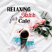 Relaxing Jazz for Cafe – Soft Music to Rest, Peaceful Mind, Gentle Sounds, Coffee Talk, Jazz & Cafe von Gold Lounge