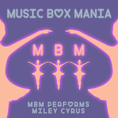 MBM Performs Miley Cyrus by Music Box Mania
