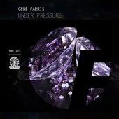 Under Pressure by Gene Farris