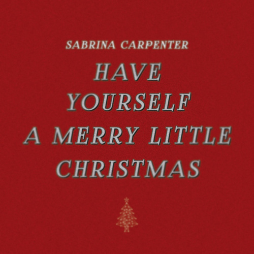 Have Yourself a Merry Little Christmas by Sabrina Carpenter
