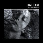 The Desecration of Desire de Dave Clarke