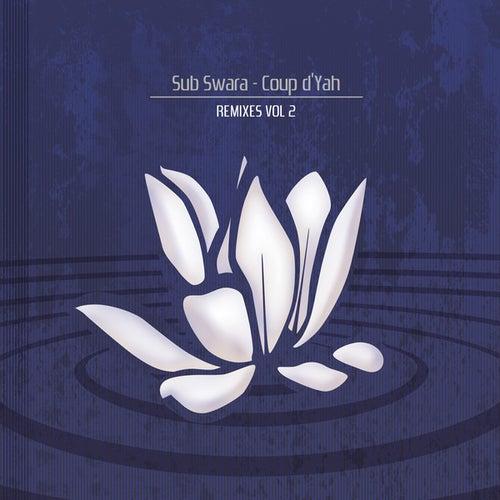 Coup d'Yah Remixes Vol. 2 by Sub Swara
