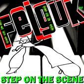 Felguk - Step On The Scene ep di Felguk