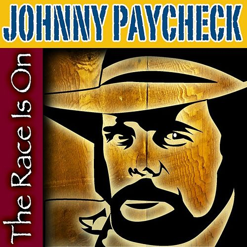 The Race Is On by Johnny Paycheck