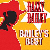 Bailey's Best by Razzy Bailey