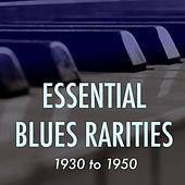 Essential Blues Rarities: 1930 to 1950 by Various Artists