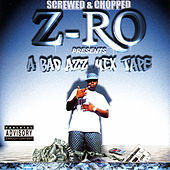 A Bad Azz Mix Tape : Screwed by Z-Ro
