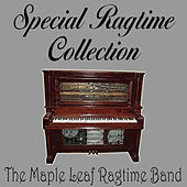Special Ragtime Collection by Maple Leaf Ragtime Band