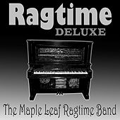 Ragtime Deluxe by Maple Leaf Ragtime Band