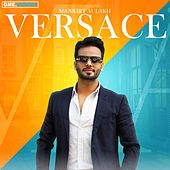 Versace by Mankirt Aulakh