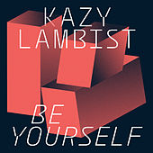 Be Yourself - Single de Kazy Lambist
