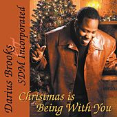 Christmas Is Being With You by Darius Brooks