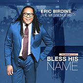 The Message Vol. 2: Bless His Name by Eric Birdine and the Messengers