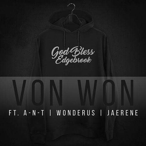 God Bless Edgebrook (feat. A-N-T, Wonderus & JaeRene) by Von Won