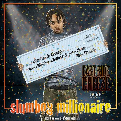Slumboy Millionaire by Eastside Cheeze