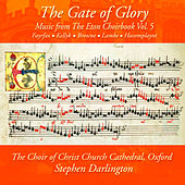 The Gate of Glory: Music from the Eton Choirbook, Vol. 5 by The Choir of Christ Church Cathedral Oxford