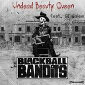 Undead Beauty Queen (feat. Sj Salem) von Blackball Bandits