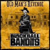 Old Man's Revenge von Blackball Bandits