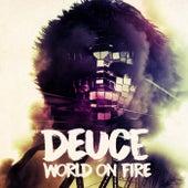 World on Fire by Deuce