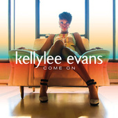 Come On de Kellylee Evans