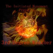 The Initiated Movement Presents: 3rd Degree Weather by Various Artists