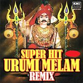Super Hit Urumi Melam Remix by Various Artists