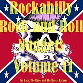 Rockabilly Rock and Roll Nuggets Volume 11 - The Rare, The Rarer and The Rarest Rockers by Various Artists