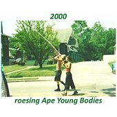 Young Bodies by Roesing Ape
