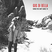Songs You Can't Dance To by Gus Di Bella