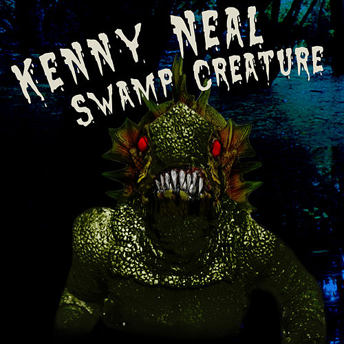 Swamp Creature by Kenny Neal