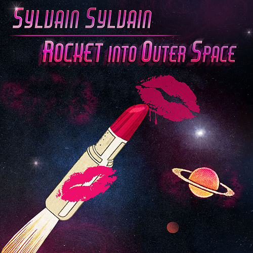 Rocket into Outer Space by Sylvain Sylvain