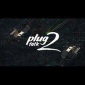 Plug Talk 2 by Streetzaria