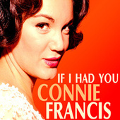 If I Had You by Connie Francis