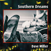Southern Dreams by Dave Miller